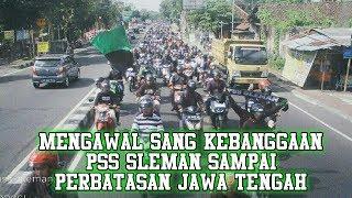 Mengawal Sang Punggawa PSS SLEMAN Sampai Perbatasan Jawa Tengah