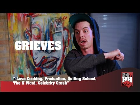 Grieves - Love Cooking, Production, Quitting School, The N Word, Celebrity Crush (247HH Exclusive)