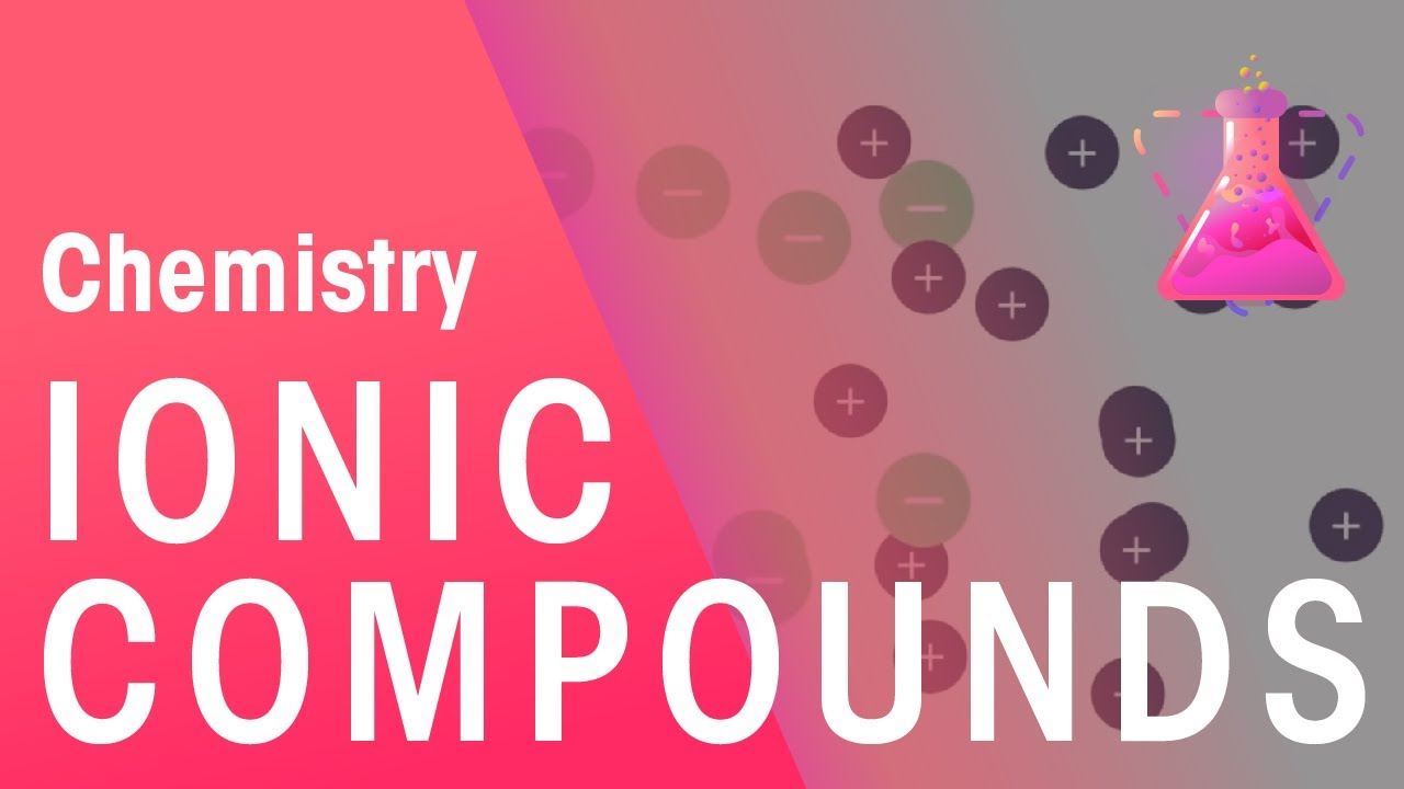 Ionic Compounds and their properties | The Chemistry Journey | The ...