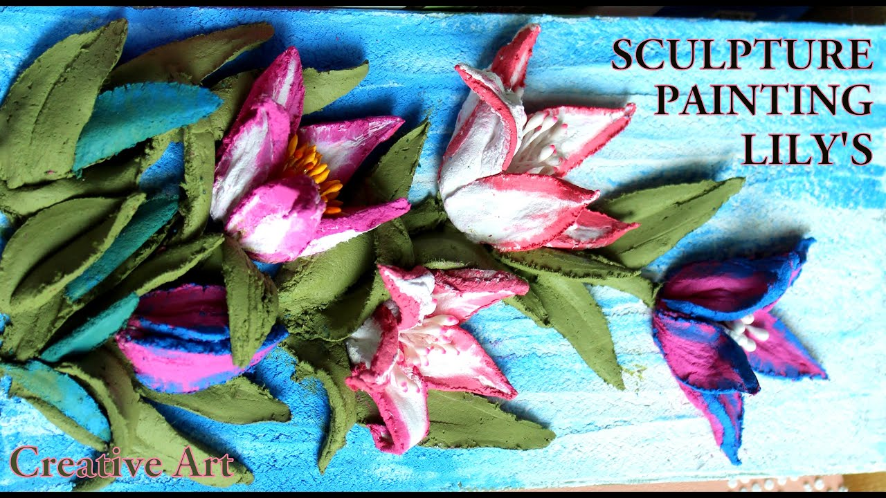 SCULPTURE PAINTING LILY'S