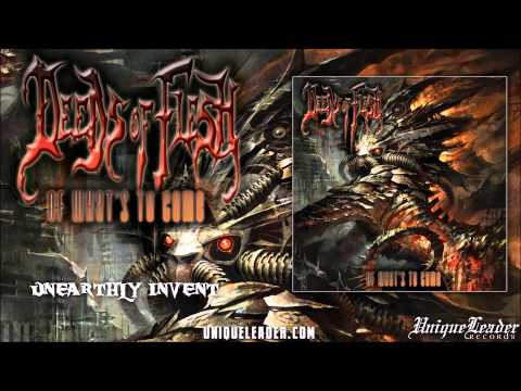 Deeds of Flesh-Unearthly Invent(official)