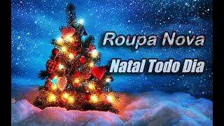 Roupa Nova - Natal Todo Dia  (Com Letra) HD