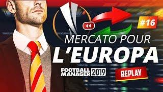 MERCATO on construit l39;équipe qui va jouer en Europa Ligue  (Football Manager 2019) 16