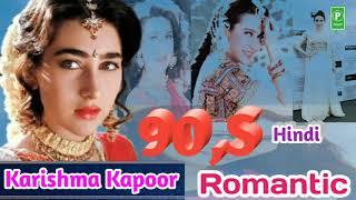 09's Evergreen , Superhit Romantic Hindi , Very Sad Songs , Karishma Kapoor Best Songs