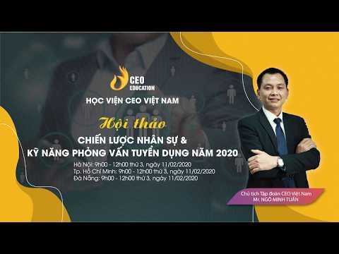 Chiến Lược Nhân Sự & Kỹ Năng Tuyển Dụng Nhâm Sự Năm 2020 - Học Viện CEO Việt Nam