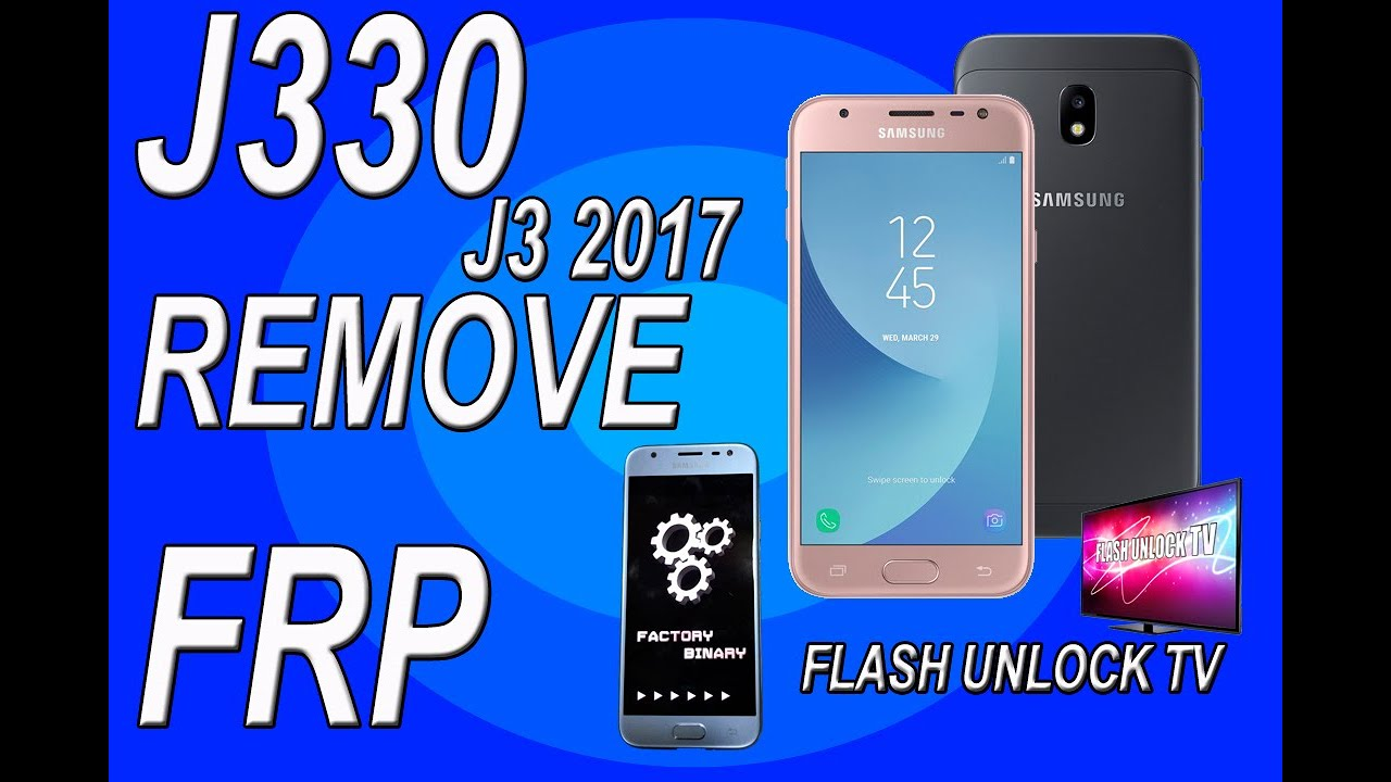 J330 | J3 2017 | REMOVE FRP | BYPASS GOOGLE ACCOUNT