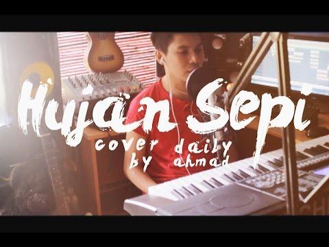 HUJAN SEPI cover by DAILYAHMAD (OST Teman Lelaki Upahan)