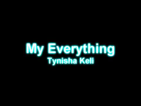 Tynisha Keli - My Everything