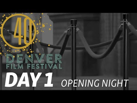 Opening Night | DENVER FILM FESTIVAL