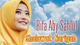 Rifa Aby Sahlul - Sholawat Nariyah (Official Music Video)