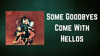 Celeste - Some Goodbyes Come With Hellos (Lyrics)