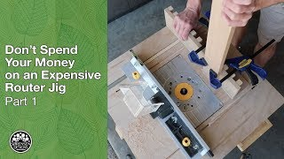 Don't Spend Your Money on an Expensive Router Jig
