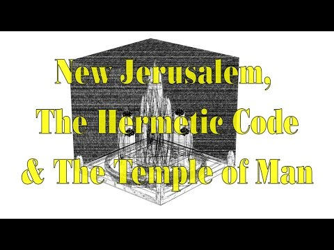 New Jerusalem, the Hermetic Code & the Temple of Man