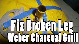 How to fix a broken leg socket on a Weber charcoal grill screenshot 5