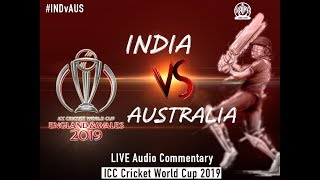 India vs Australia  - LIVE Audio Commentary - AIR - ICC Cricket World Cup 2019