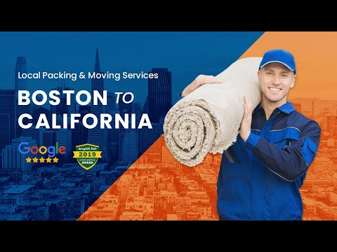 Boston to California Movers -  Moving To California and Need a Long Distance Moving Company