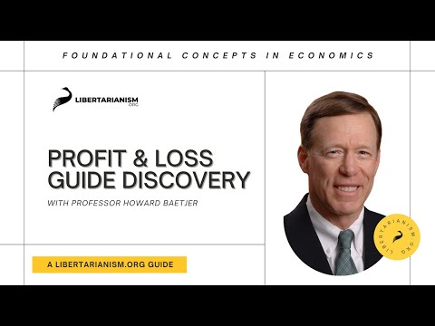 10. Profit and Loss Guide Discovery | Foundational Concepts in Economics with Howard Baetjer