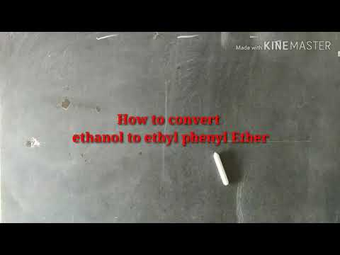How To Convert Ethanol To Ethyl Phenyl Ether