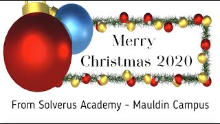 Merry Christmas from SolVerus Christian Academy (Mauldin Campus)