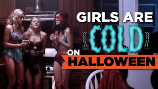 Why Girls Are Cold On Halloween