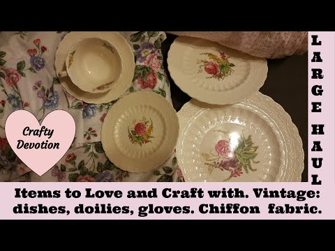 HAUL, vintage; dishes, gloves, doily. chiffon fabric,  Shabby Chic designs by Crafty Devotion