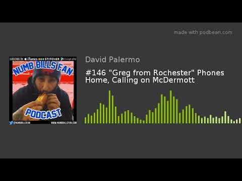 "#146 ""Greg from Rochester"" Phones Home, Calling on McDermott"