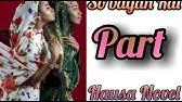 So bayan Rai part 4 Hausa Novel Labarin wasu masoya - YouTube