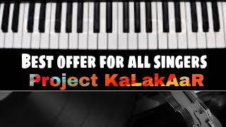Best offer for all singers || singing auditions || project kalakaar || contact for featuring
