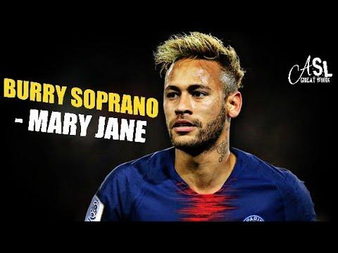 NEYMAR JR▶BURRY SOPRANO -MARY JANE | Magic Skills \u0026 Goals 2018/19