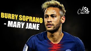 NEYMAR JR▶BURRY SOPRANO -MARY JANE | Magic Skills & Goals 2018/19 Video