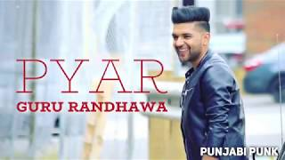 Скачать Pyar FULL SONG Guru Randhawa New Punjabi Song 2018