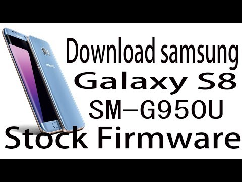 Download Samsung Galaxy S8 SM-G950U Stock Rom ! Official Firmware