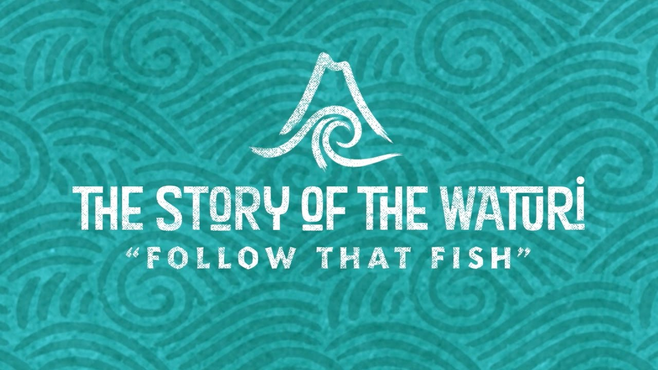 follow-that-fish-the-story-of-the-waturi