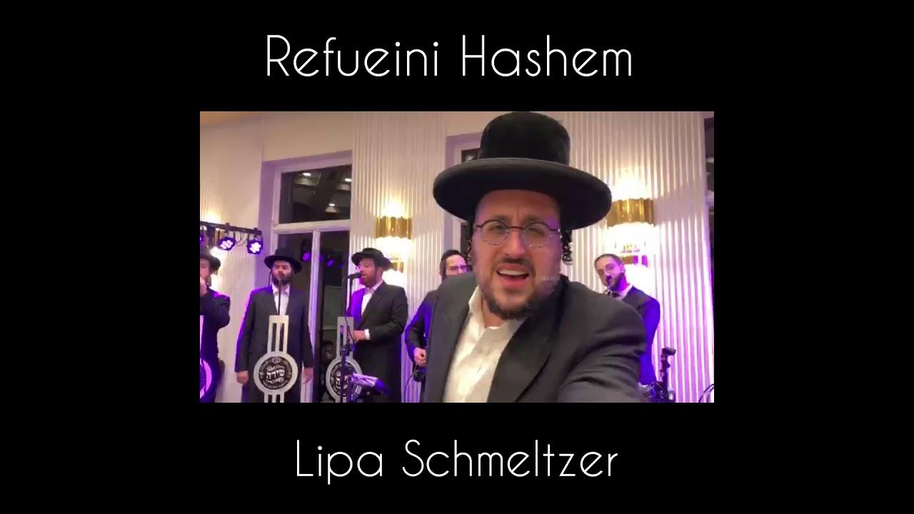 Refueini Hashem - Lipa Schmeltzer  Original Song Composer