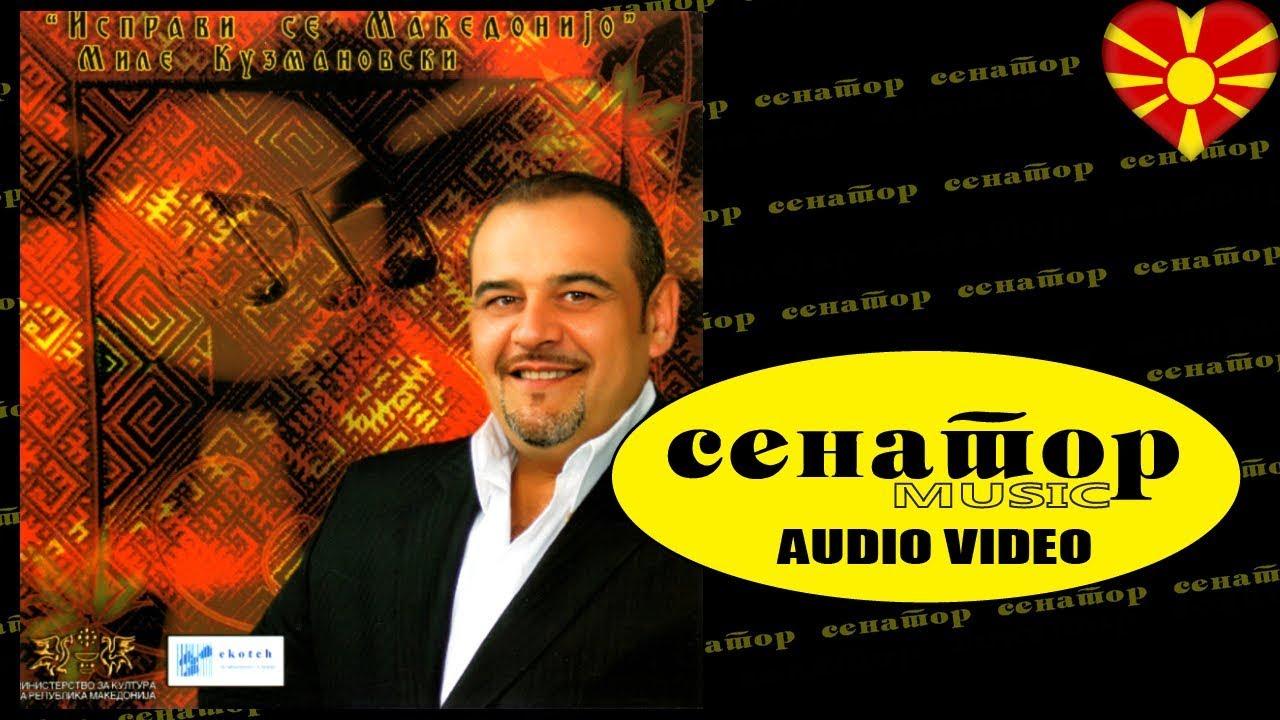 Mile Kuzmanovski - Sanokj le Nade - (Audio 2009) - Senator Music Bitola by  Senator Music Bitola