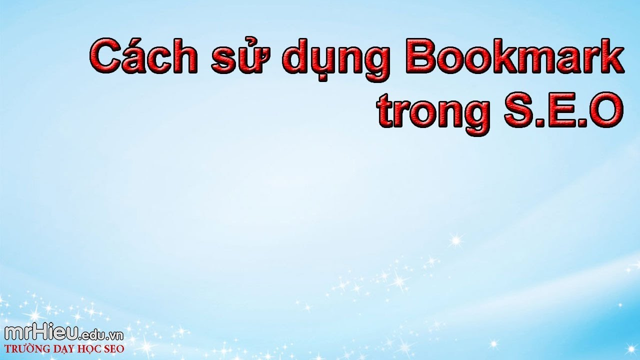 [mR Hieu] Bookmark là gì? SEO chưa biết Bookmark thì chưa được rồi