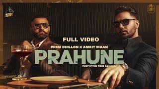PRAHUNE (Full Video)  Prem Dhillon | Amrit Maan | Sara Gurpal | SanB | TejiSandhu | Sidhu Moose Wala