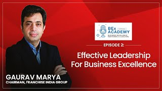 Ep.2: Effective Leadership for Business Excellence | BEx Academy