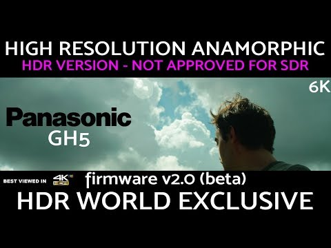 WORLD EXCLUSIVE GH5 6K High Resolution Anamorphic HDR10 - with DOWNLOAD. Hands on GH5 Firmware V2.0