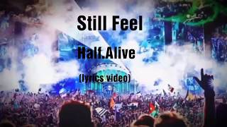 Still Feel - Half.Alive (Lyrics video)