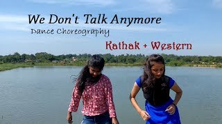 We Don't Talk Anymore (Kathak+Western) | Dance Choreography | Charlie Puth | Ankita | Megha