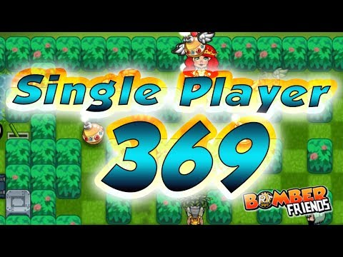 Bomber Friends - Single Player Level 369 ✔️