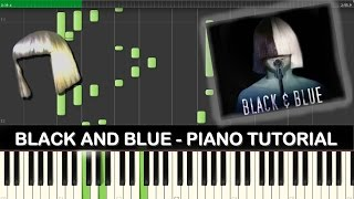 Sia - Black and Blue (TUTORIAL/SHEETS/MIDI)