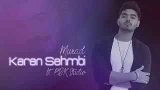 Murad Remix Karan Sehmbi Jass Themuzikman King Ricky ft P B K Studio