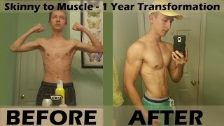 Skinny to Muscle - 1 year transformation