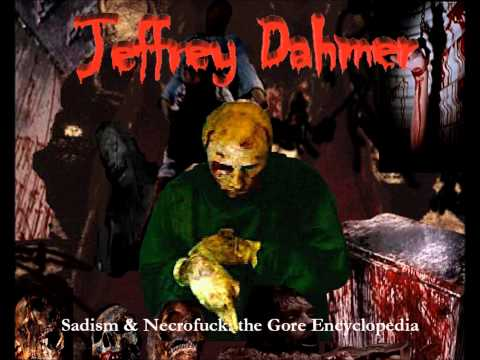 Jeffrey Dahmer - Mutilate