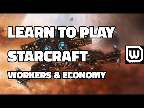 Learn to play Starcraft - Workers and Economy (Basic Guide & Tutorial)