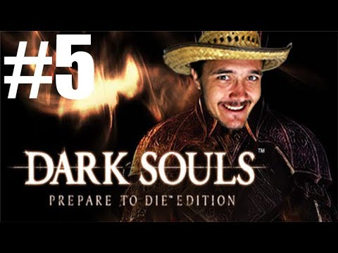 Warrior Come Out And Play! Dark Souls Part 5