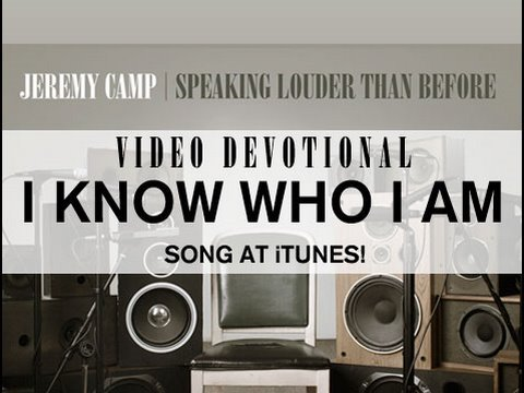"Jeremy Camp Devotional - ""I Know Who I Am"""