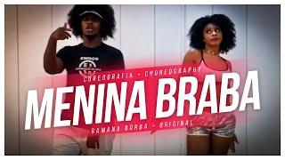 Menina Braba - Jerry Smith ( Coreografia ) / Ramana Borba